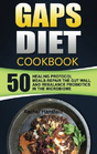 GAPS Diet Cookbook: 50 Healing Protocol Meals-Repair The Gut Wall And Rebalance Probiotics In The Microbiome