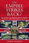 The Empire Strikes Back The Impact of Imperialism on Britain from the Mid-Nineteenth Century