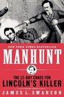 Manhunt : The 12-Day Chase for Lincoln's Killer
