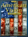 The American Vision Modern Times
