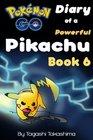 Pokemon Go Diary of a Powerful Pikachu