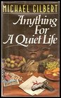 ANYTHING FOR A QUIET LIFE