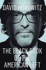 The Black Book of the American Left The Collected Conservative Writings of David Horowitz