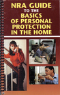 NRA Guide to the Basics of Personal Protection in the Home