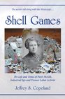 Shell Games The Life and Times of Pearl McGill Industrial Spy and Pioneer Labor Activist