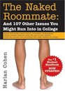 Naked Roommate: And 107 Other Issues You Might Run Into in College, 2E