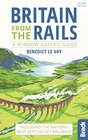 Britain from the Rails: Including Britain's Secret Railways (Bradt Travel Guides (Bradt on Britain))