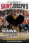 Tales from the St Joseph's Hardwood The Hawk Will Never Die