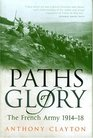 Paths of Glory The French Army 1914-1918