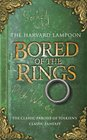 Bored of the Rings A Parody of JRR Tolkein's the Lord of the Rings