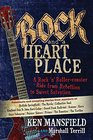 Rock and a Heart Place A Rock 'n' Roller-coaster Ride from Rebellion to Sweet Salvation