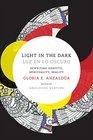 Light in the Dark/Luz en lo Oscuro Rewriting Identity Spirituality Reality