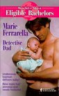 Detective Dad (Baby of the Month Club, Bk 7) (World's Most Eligible Bachelors, No 2)