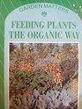 Feeding Plants the Organic Way