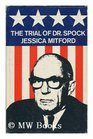 The trial of Dr Spock the Rev William Sloane Coffin Jr Michael Goodman and Marcus Raskin