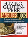 The Living Gluten-Free Answer Book: Answers to 275 of Your Most Pressing Questions (Answer Book)