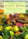 Recipes from a Country Kitchen Inspiring Ideas to Evoke a Taste of Country All Year Round