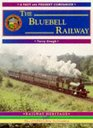 The Bluebell Railway A Nostalgic Trip Along the Whole Route from East Grinstead to Lewes