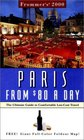 Frommer's 2000 Paris from 80 a Day The Ultimate Guide to Comfortable Low-Cost Travel