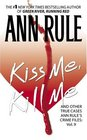 Kiss Me Kill Me and Other True Cases