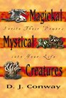 Magickal Mystical Creatures Invite Their Powers Into Your Life