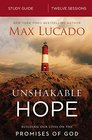 Unshakable Hope Study Guide Building Our Lives on the Promises of God