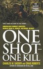One Shot One Kill: American Combat Snipers, World War II, Korea, Vietnam, Beirut
