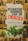Milwaukee Summers Can Be Deadly (Beth Hartley, Bk 2)