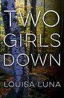 Two Girls Down A Novel
