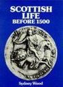 Scottish Life Before 1500