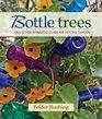 Bottle Trees and the Whimsical Art of Garden Glass