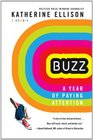 Buzz A Year of Paying Attention