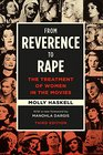From Reverence to Rape The Treatment of Women in the Movies Third Edition