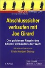 Abschlusssicher verkaufen mit Joe Girard Die goldenen Regeln des besten Verkufers der Welt