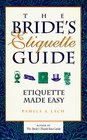 The Bride's Etiquette Guide: Etiquette Made Easy