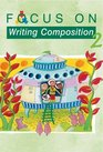 Focus on Writing Composition - Pupil Book 2