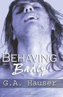 Behaving Badly (Action!, Bk 4)