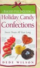A Baker's Field Guide to Holiday Candy  Confections Sweet Treats All Year Long