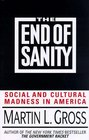 The End of Sanity Social and Cultural Madness in America