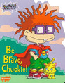 Be Brave Chuckie! (Rugrats)