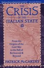 The Crisis of the Italian State From the Origins of the Cold War to the Fall of Berlusconi and Beyond