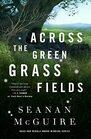 Across the Green Grass Fields (Wayward Children, Bk 6)