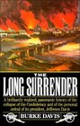 Long Surrender  The Collapse of the Confederacy and the Flight of Jefferson Davis