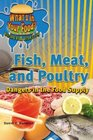 Fish Meat and Poultry Dangers in the Food Supply