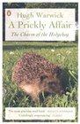 A Prickly Affair The Charm of the Hedgehog Hugh Warwick