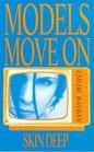 Models Move on Skin Deep