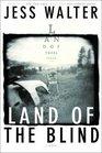 Land of the Blind  A Novel