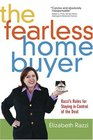 The Fearless Home Buyer : Razzi's Rules for Staying in Control of the Deal