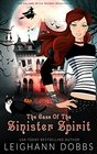 The Case of the Sinister Spirit (Jane Gallows Witch Private Investigator, Bk 1)
