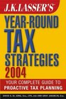 JK Lasser's Year-Round Tax Strategies 2004